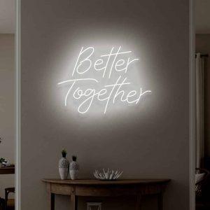 neon skilt better together